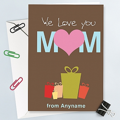 I Love You Mom- Personalised Card