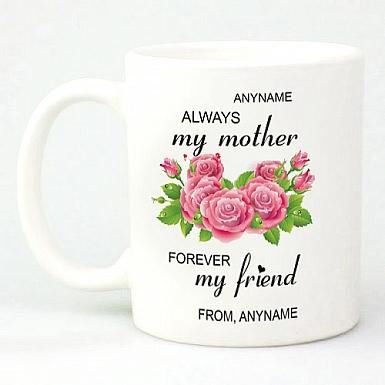 Always Mother; Forever Friend Mug