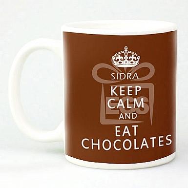Keep Calm Eat Chocolates - Personalised Mugs