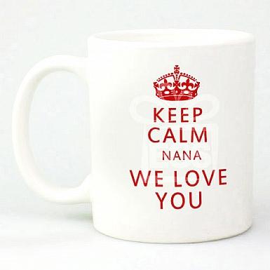 Keep Calm Nana We Love You - Personalised Mugs