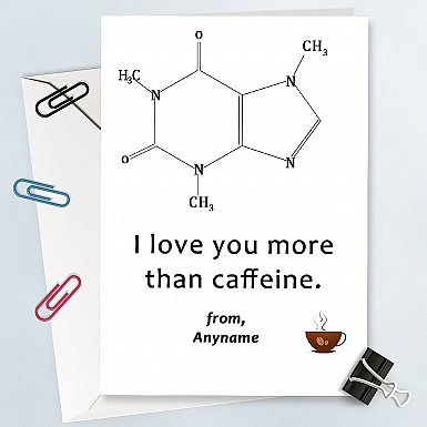 Love You More Than Caffeine-Personalised Card