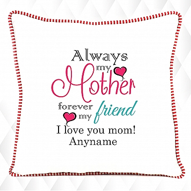Always Mother;Forevr Friend-Personalised Cushion