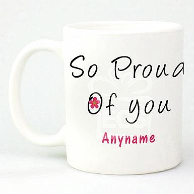 So Proud of you - Personalised Mugs