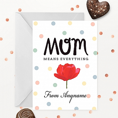 Mum means Everything Personalised Card