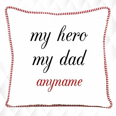 My Hero My Dad - Personalised Cushion