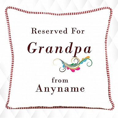 Reserved For Grandpa Cushion - Personalised Cushion