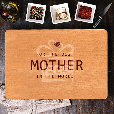 The Best Mom in the world Chopping Board