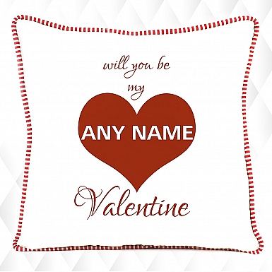Will you be my valentine-Named cushion
