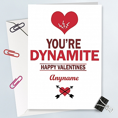 You are dynamite-Valentines Card