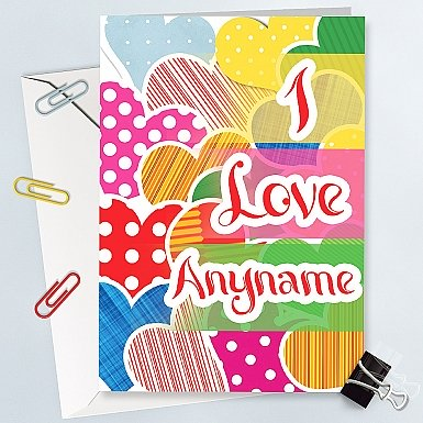 I Love Anyname Colorful Hearts - Personalised Cards