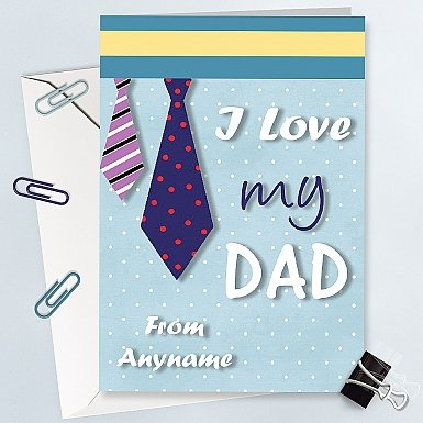 I Love My Dad Anyname - Personalised Card