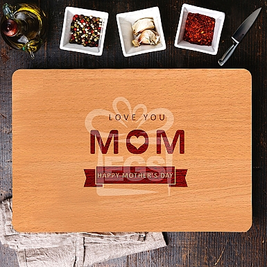 Love you Mom Mother's day Chopping Board